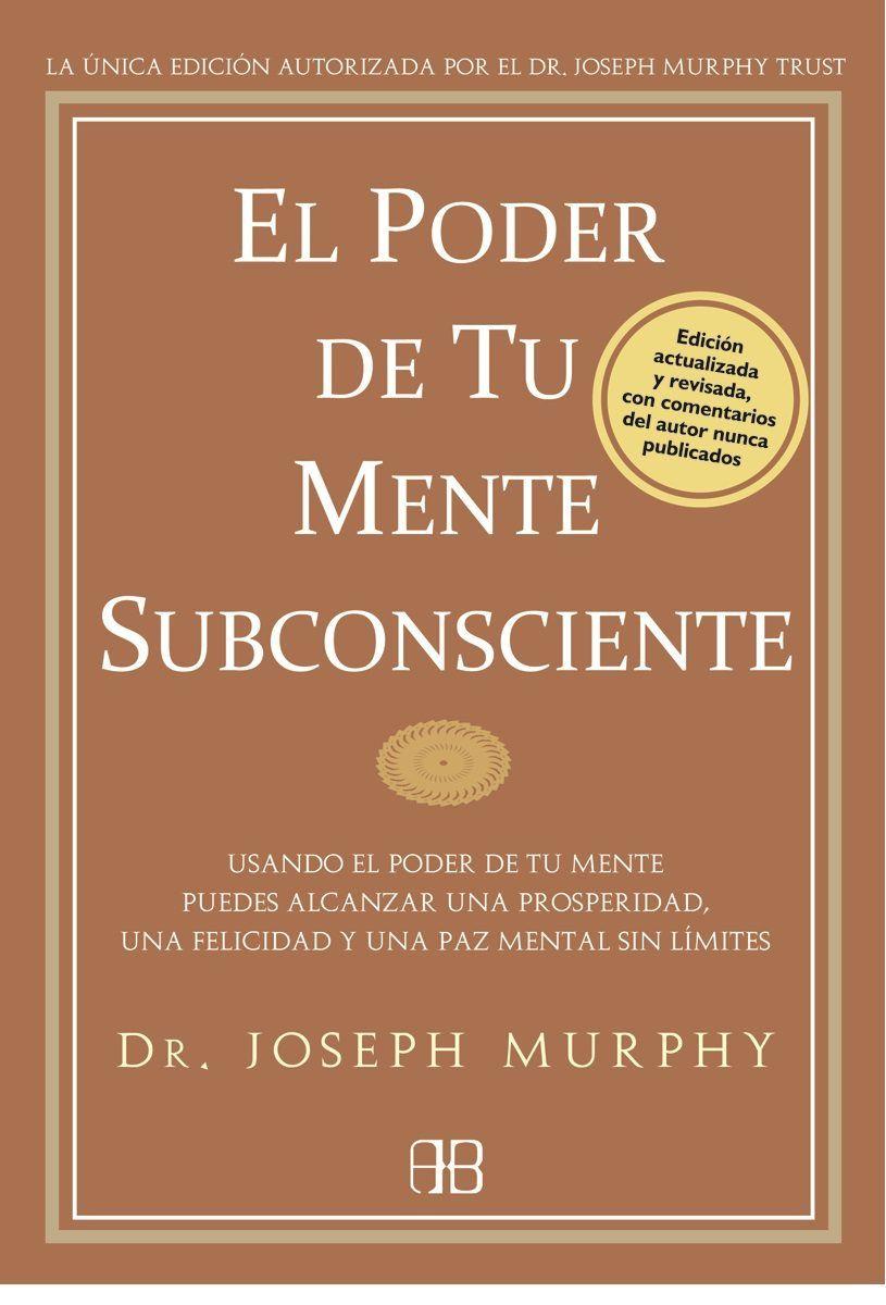 el poder de la mente subconsciente joseph murphy pdf el