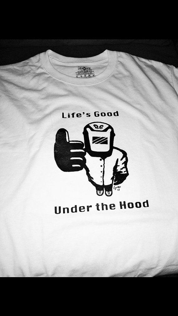 19e409f6 Being a Union Ironworker/welder/welding instructor who is also an artist, I  had to create a t-shirt design with a motto that I have shared for