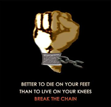 Better To Die On Your Feet Than To Live On Your Knees Broken