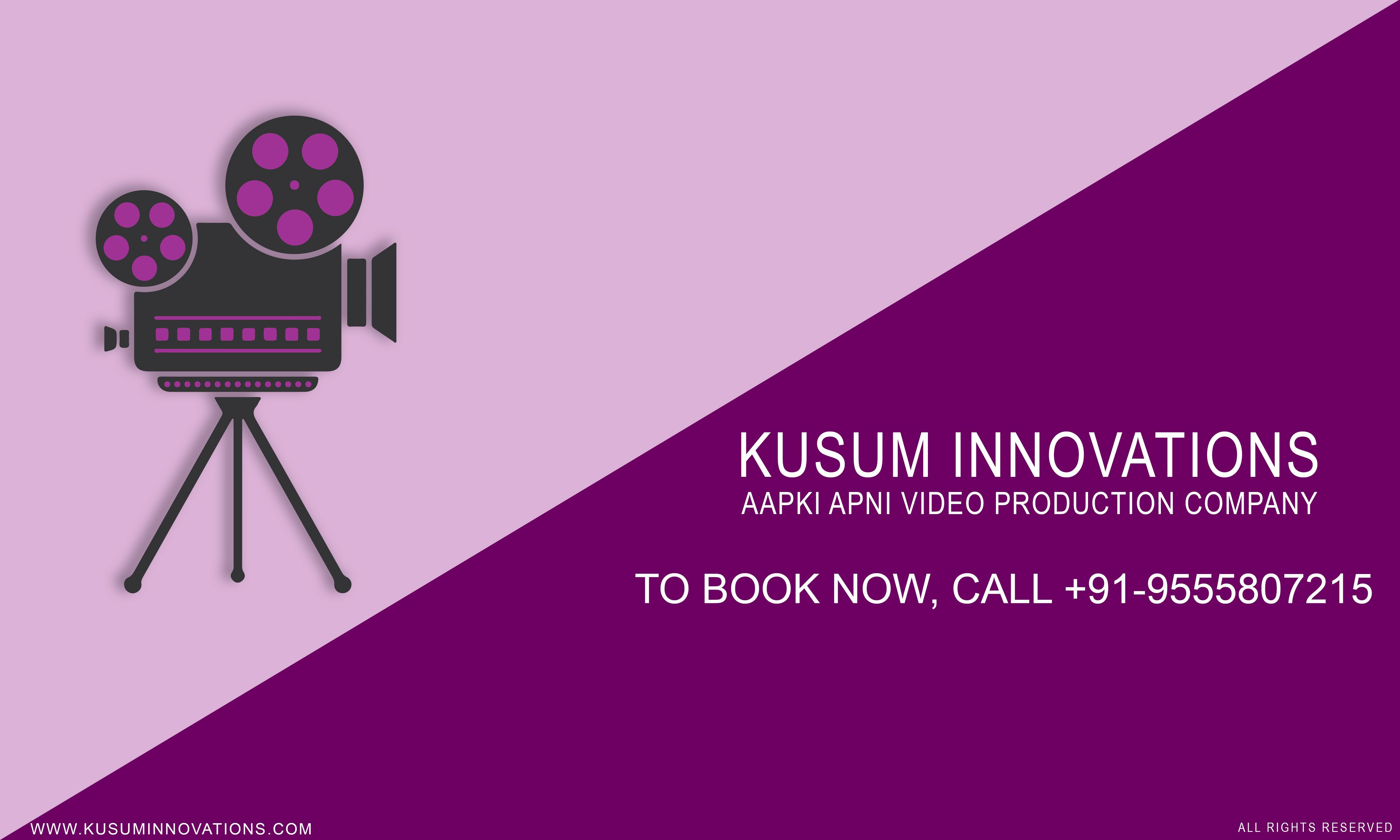 Kusum Innovations Is One Of The Fastest Growing Video Production House In Delhi NCR Offering