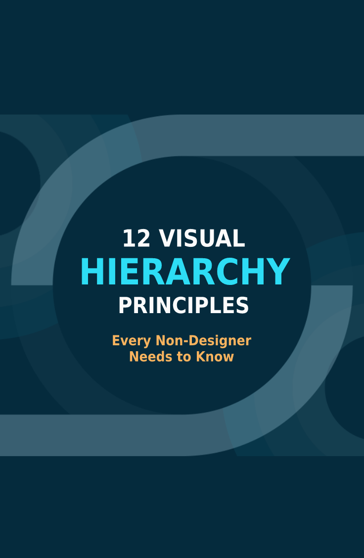 12 Visual Hierarchy Principles Every Non Designer Needs To Know Visual Hierarchy Visual Marketing Design Visual Communication Design
