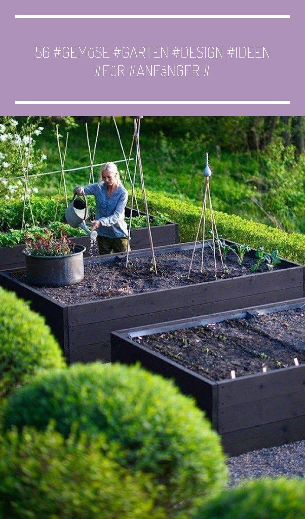 56 Gemuse Garten Design Ideen Fur Anfanger Anfanger Design Garten Gemu Vegetable Garden For Beginners Vegetable Garden Design Backyard Landscaping