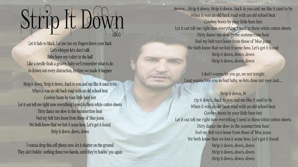 Lyric down rodeo lyrics : Luke Bryan ~ Strip It Down | COUNTRY ARTIST & LYRICS | Pinterest ...
