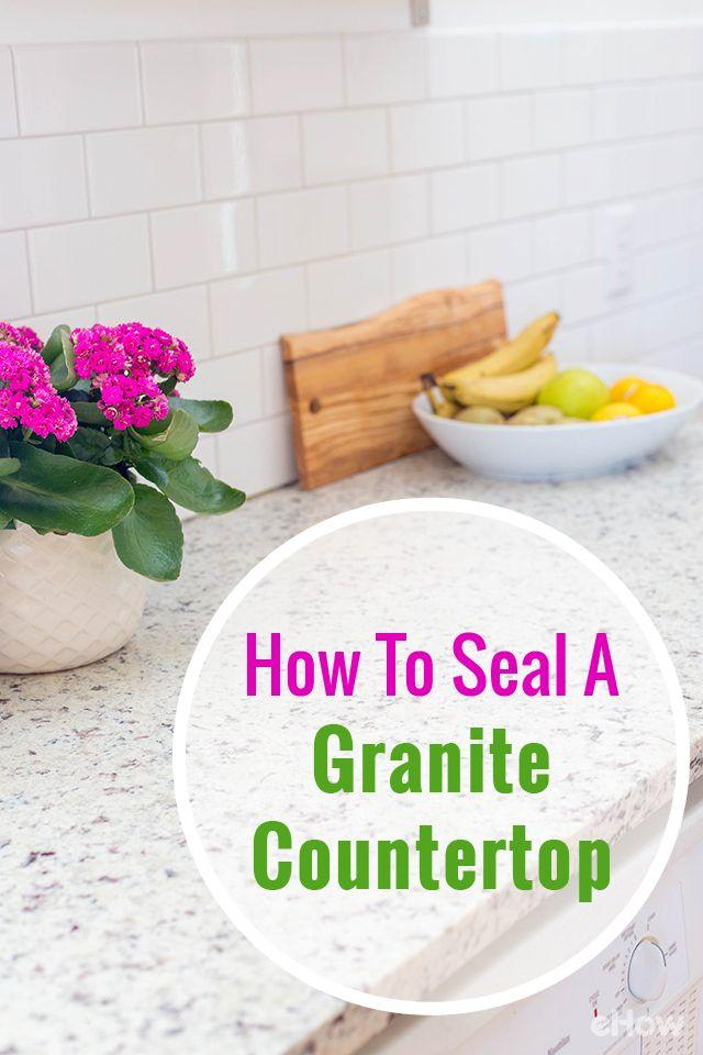 How To Seal A Granite Countertop Ehow Granite Countertops Countertops Kitchen Countertops