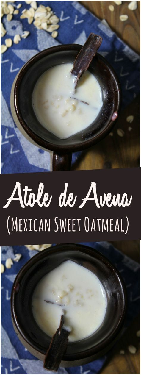 Atole de Avena (Mexican Sweet Oatmeal) #mexicandishes