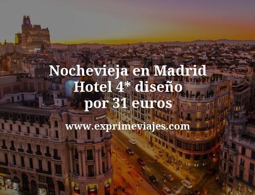 Nochevieja En Madrid Hotel 4 Diseno Por 31 P P Noche Hotel