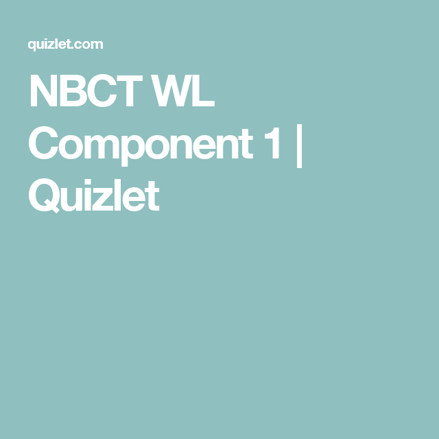 NBCT WL Component 1 | Quizlet | Class for the class