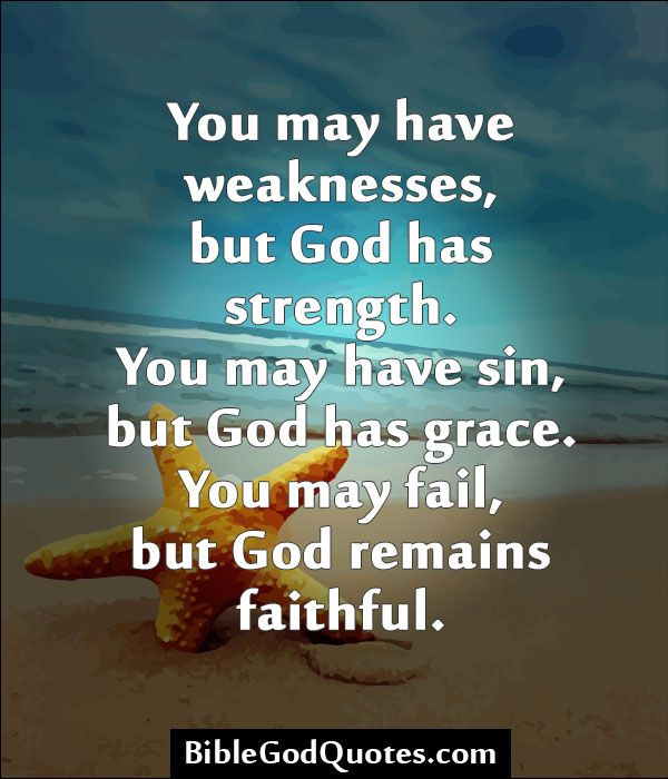 God Strength Quotes: BibleGodQuotes.com You May Have Weaknesses, But God Has