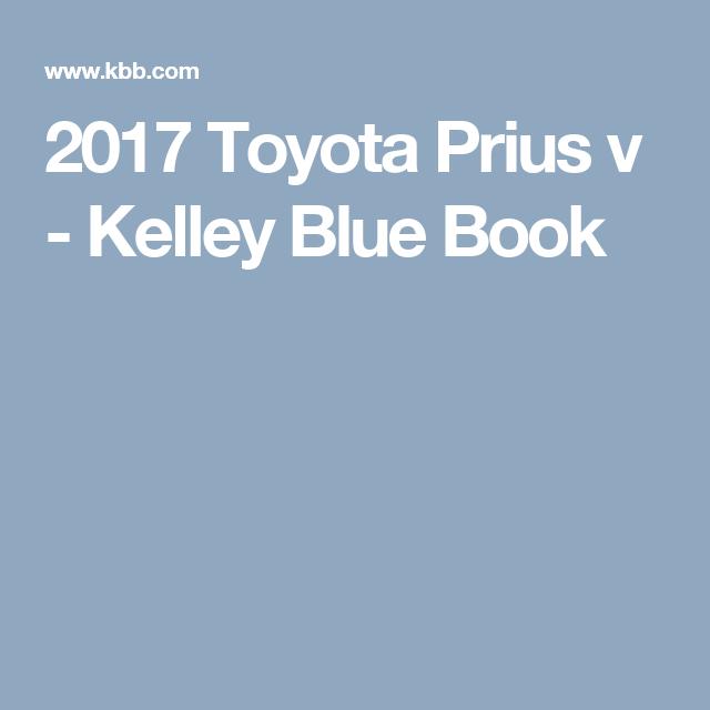 2017 Toyota Prius V Kelley Blue Book Corolla
