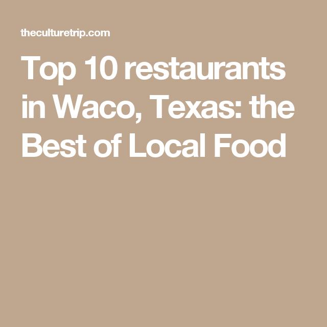 10 Great Restaurants In Waco, Texas