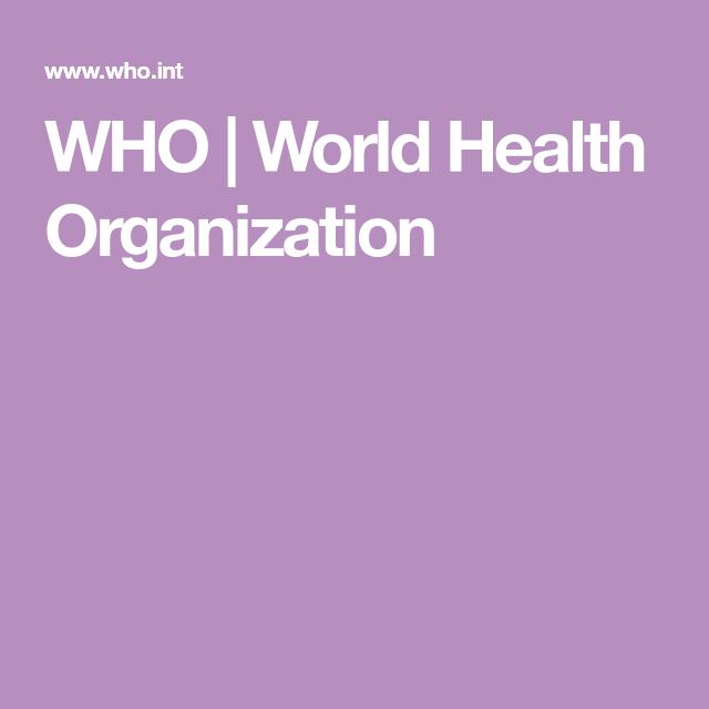 Who World Health Organization World Health Organization Health Who World Health Organization