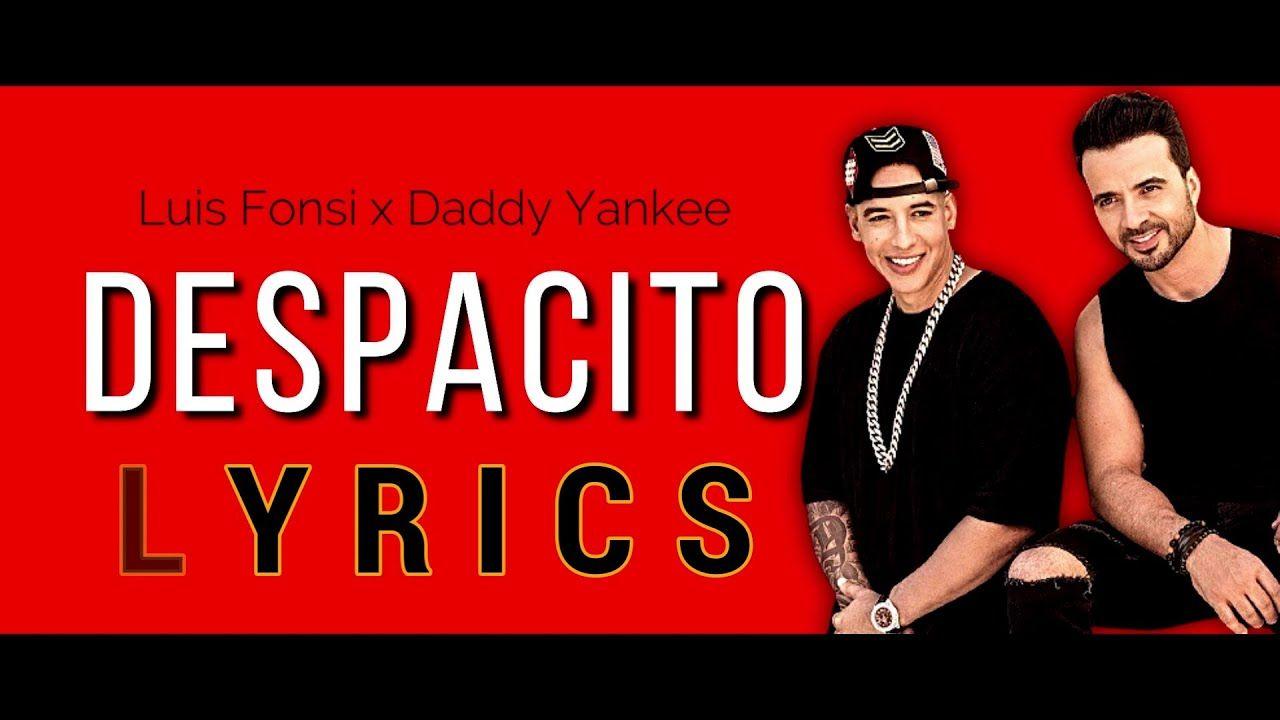 Luis Fonsi Despacito Lyrics Lyric Video Ft Daddy Yankee Despacito Lyrics Daddy Yankee Lyrics