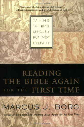 Reading the Bible Again For the First Time: Taking the Bible Seriously But Not Literally by Marcus J. Borg, http://www.amazon.com/dp/0060609192/ref=cm_sw_r_pi_dp_v1Fbrb0NY4CSN