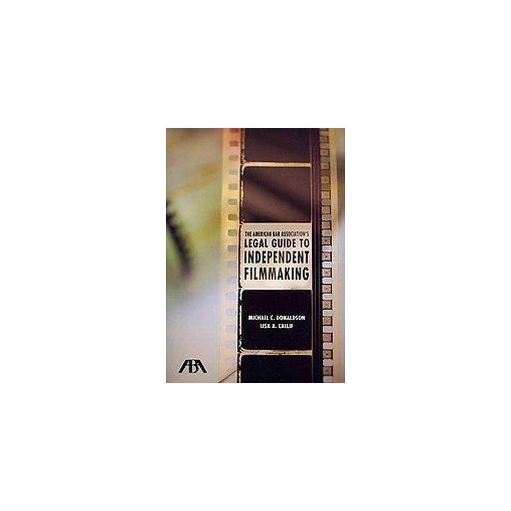 The American Bar Association's Legal Guide to Independent Filmmaking (Mixed media product)