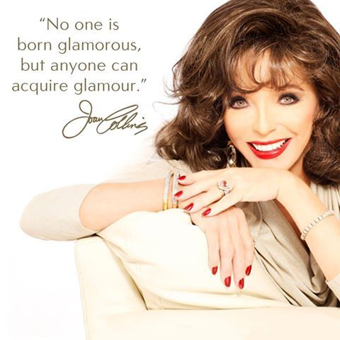Joan Collins On Attaining Glamour Quote Joancollins Glamour Glamorous Realwomenrealresults Jctb Timlessbeauty Jo Women Humor Joan Collins Woman Quotes
