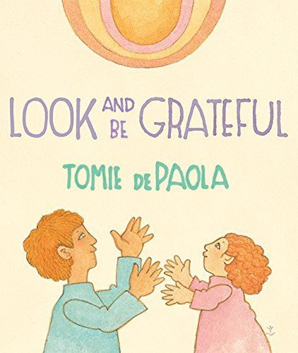 Look and Be Grateful by [dePaola, Tomie]