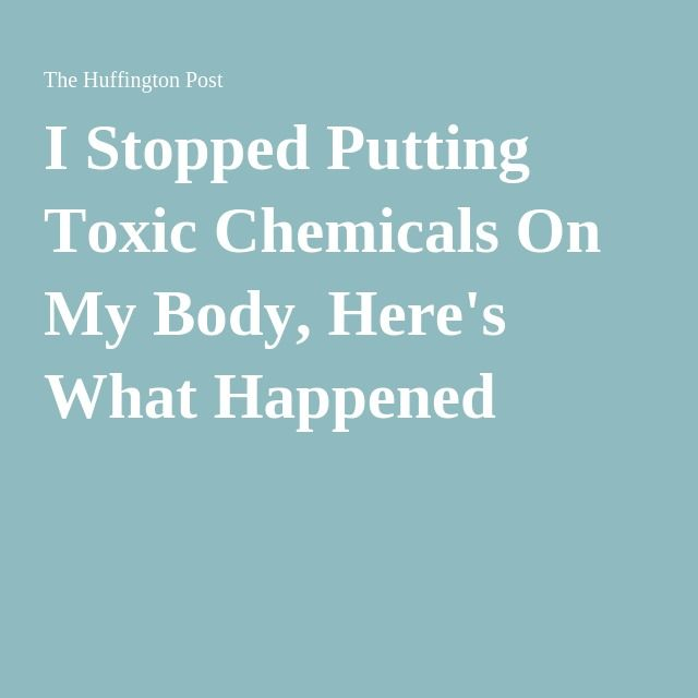 I Stopped Putting Toxic Chemicals On My Body, Here's What Happened