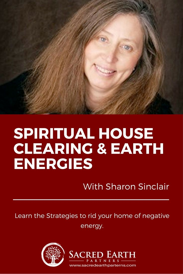 Spiritual House Clearing & Earth Energies with Sharon Sinclair(3)