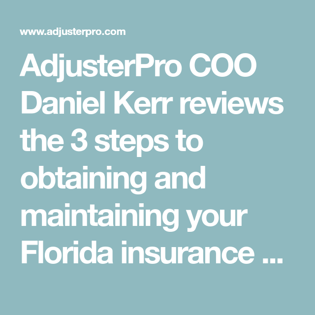 Adjusterpro Coo Daniel Kerr Reviews The 3 Steps To Obtaining And