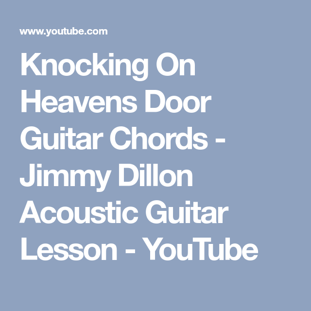 Knocking On Heavens Door Guitar Chords - Jimmy Dillon Acoustic ...
