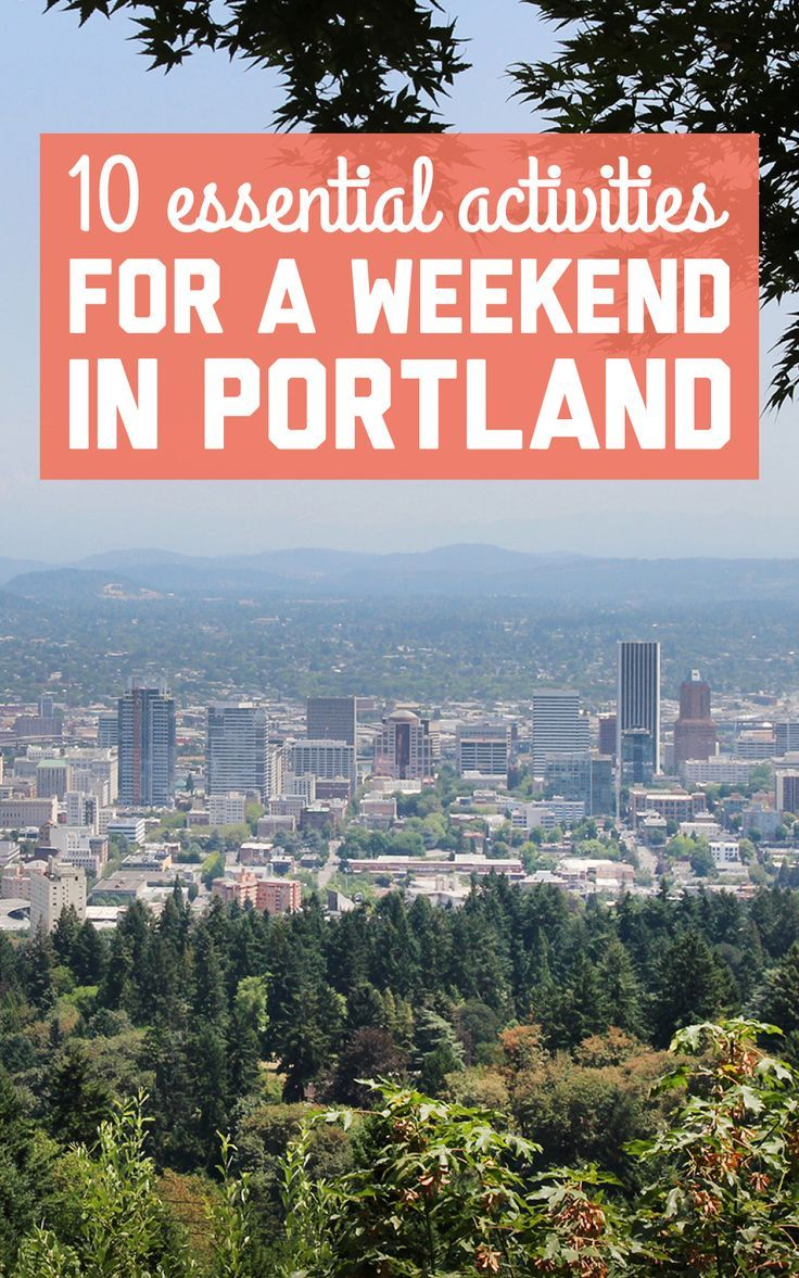 10 essential activities for a weekend in portland   oregon