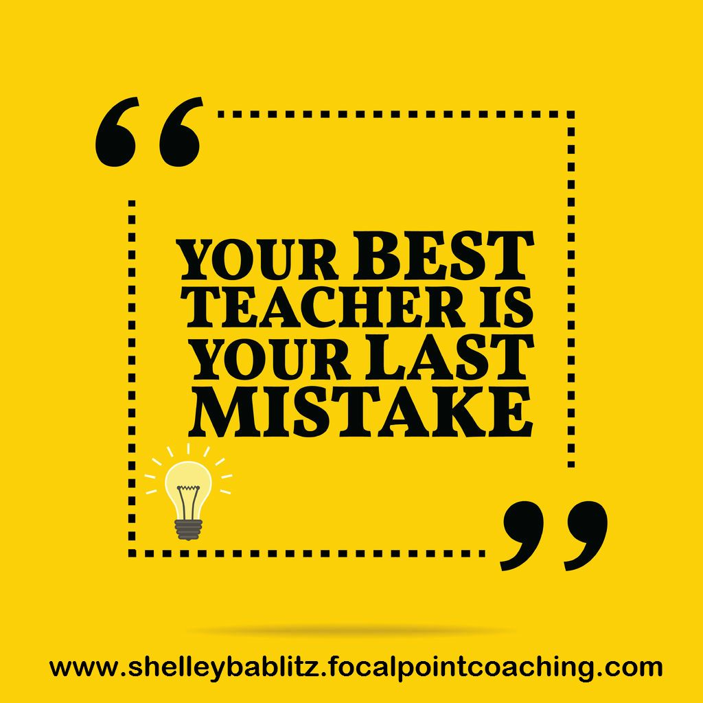 Your Best Teacher is Your Last Mistake #Inspirations