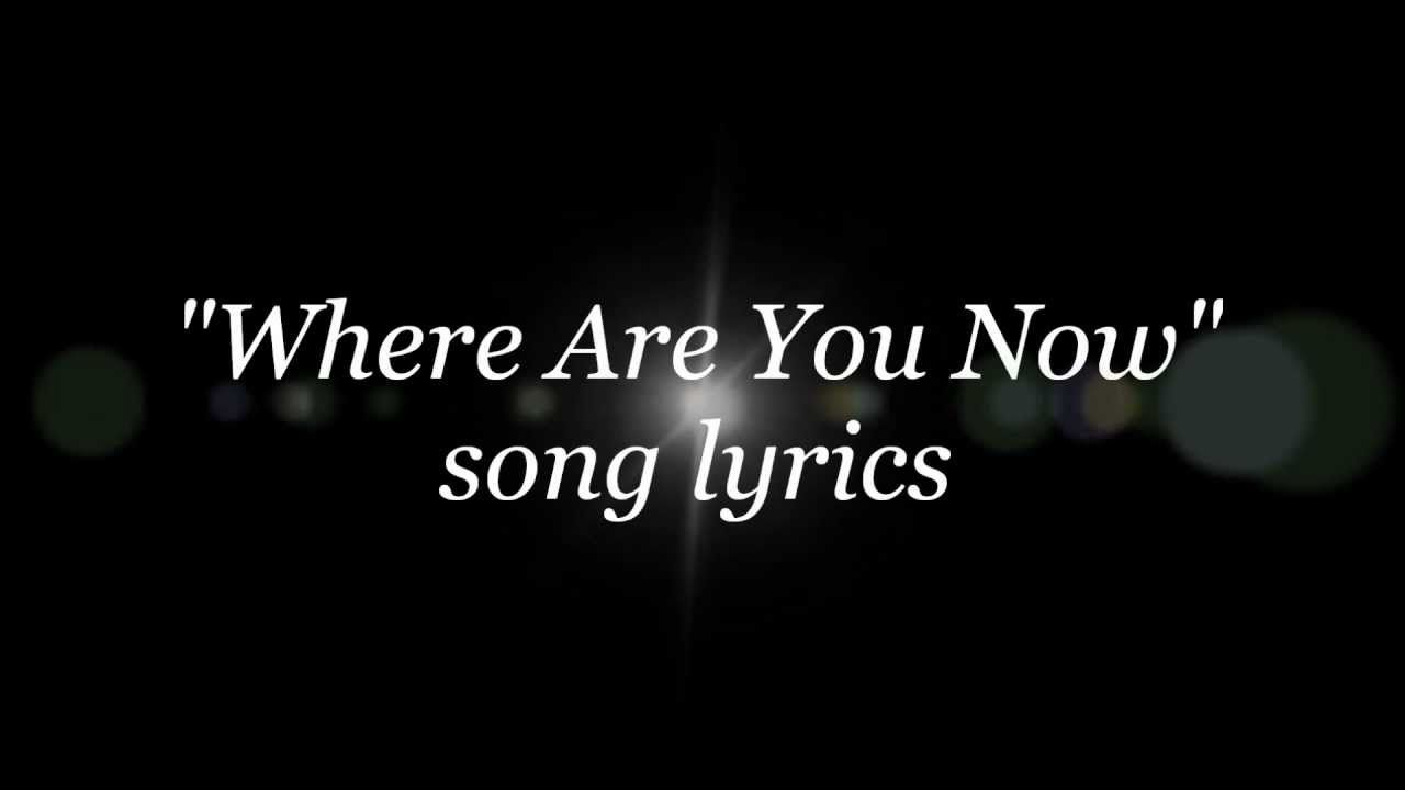 Nazareth Where Are You Now Lyrics Where Are You Now Now Song Lyrics