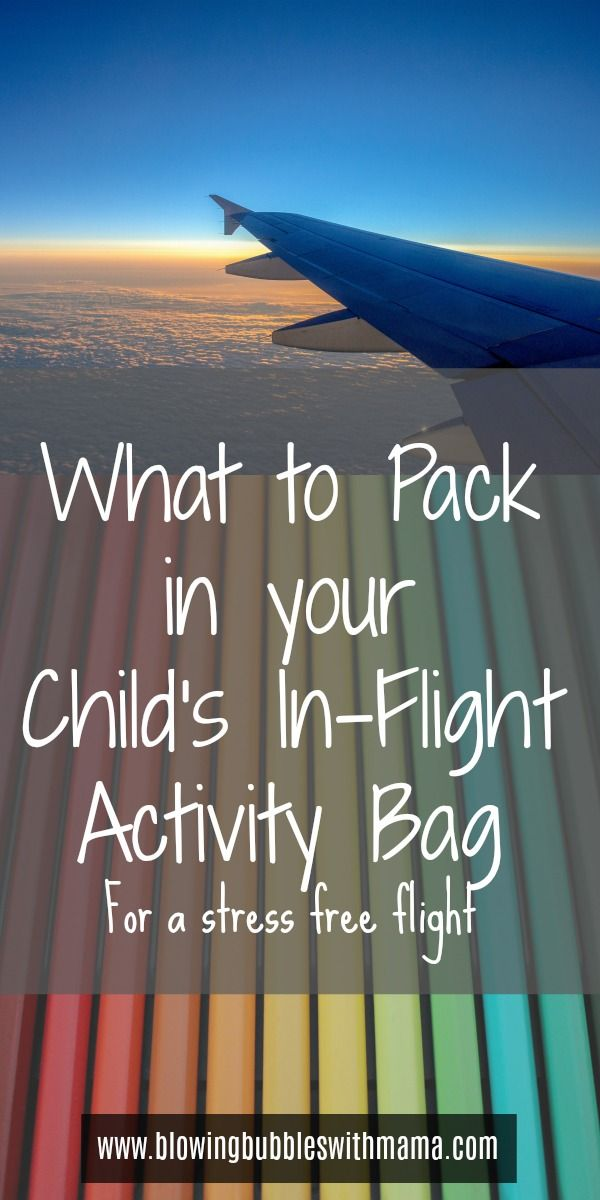 Kids Travel Activity Bag. Want to know what to pack for your child's in flight activity bag to keep them entertained on a flight? See my tried and tested list of fun activities for a kids travel bag!   - Blowing Bubbles with Mama