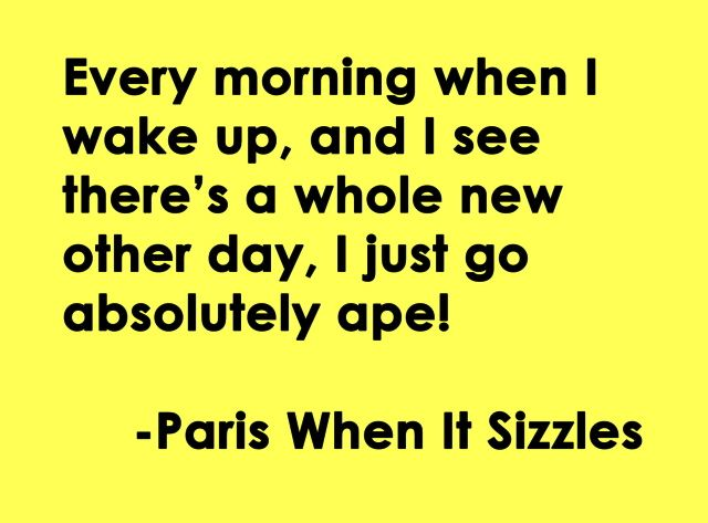 I love this Audrey Hepburn quote from Paris When It Sizzles