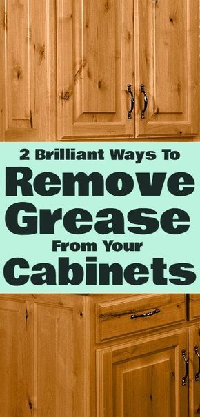 How To Remove Grease From Your Kitchen Cabinets #cleaning ...