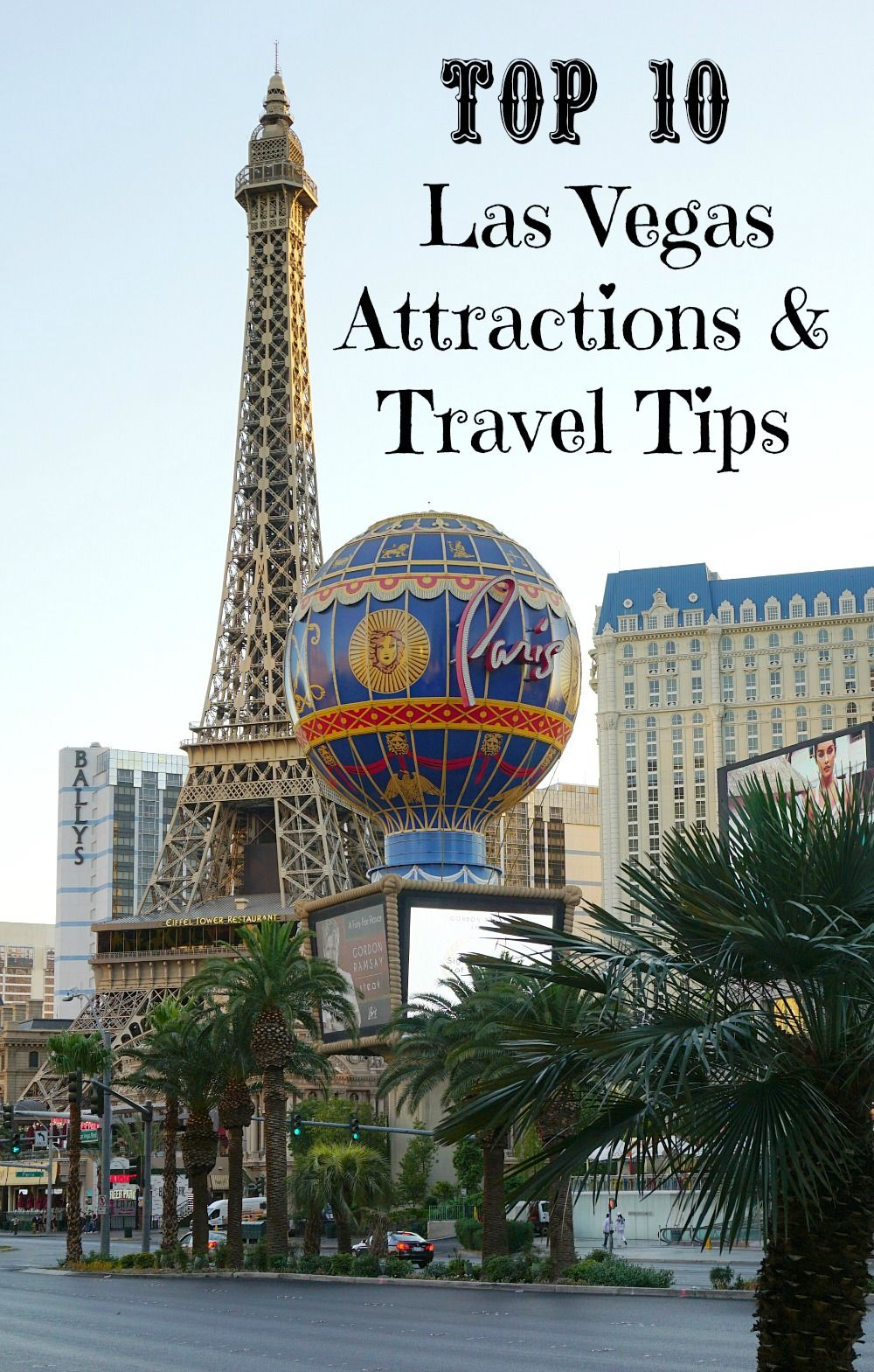Las Vegas Attractions: Top Ten Las Vegas Attractions And Travel Tips