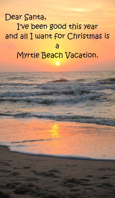 Santa Please Bring Me A Myrtle Beach South Carolina Vacation