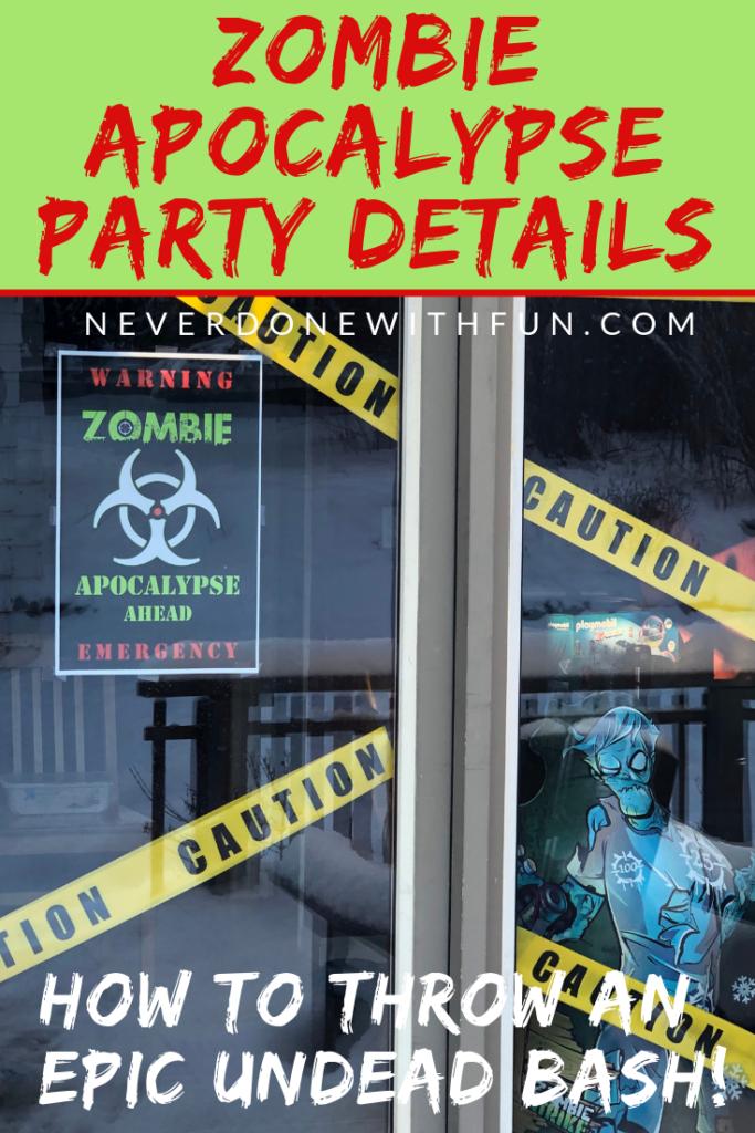 Zombie Apocalypse Party Details Round-Up | #NeverDoneWithFun #zombieapocalypseparty