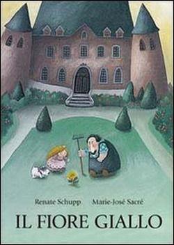 Fiori Gialli Libri.Il Fiore Giallo Di Renate Shupp M J Sacre Letture Per Bambini