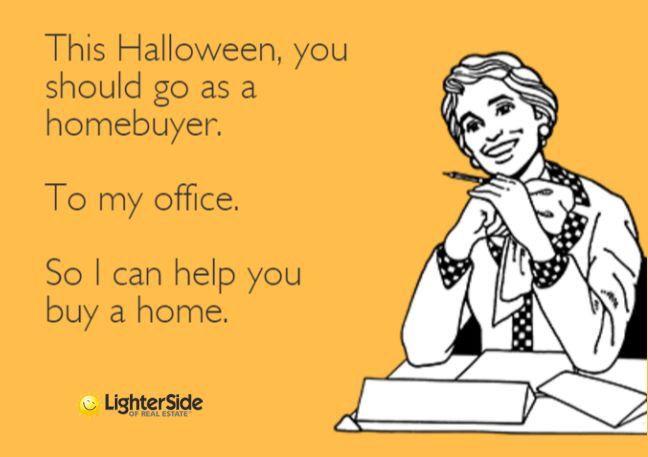 Happy Halloween Real Estate Marketing Strategy Real Estate Fun Real Estate Memes