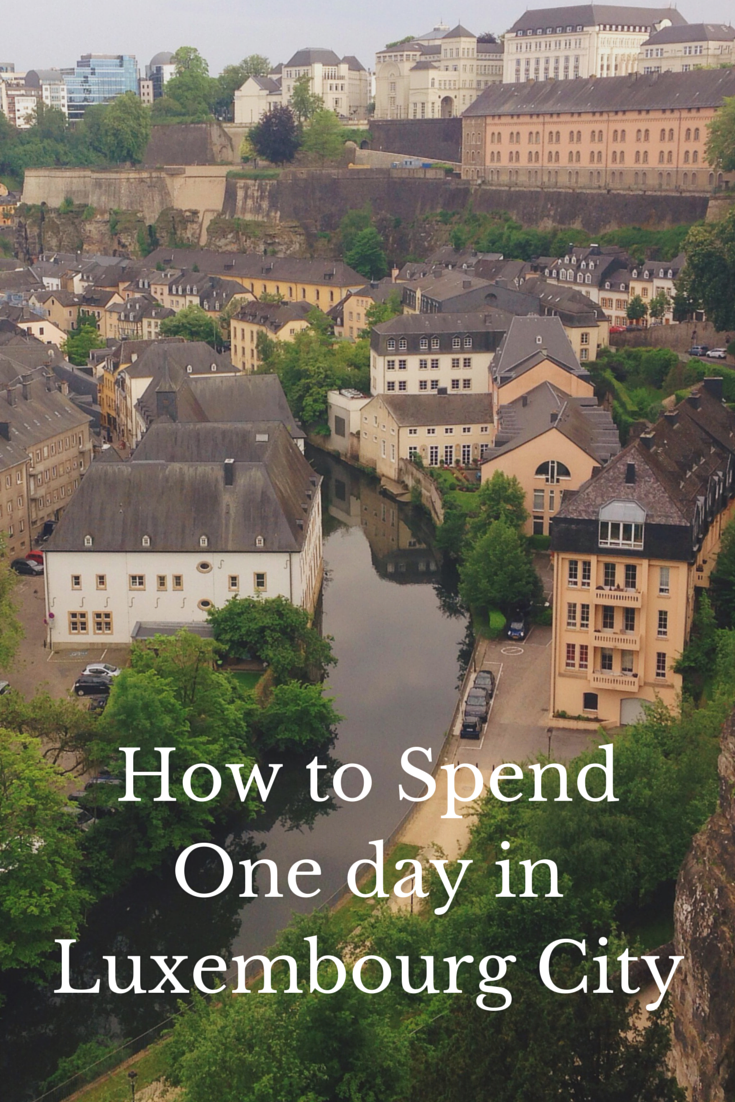 One day in Luxembourg City itinerary What to do