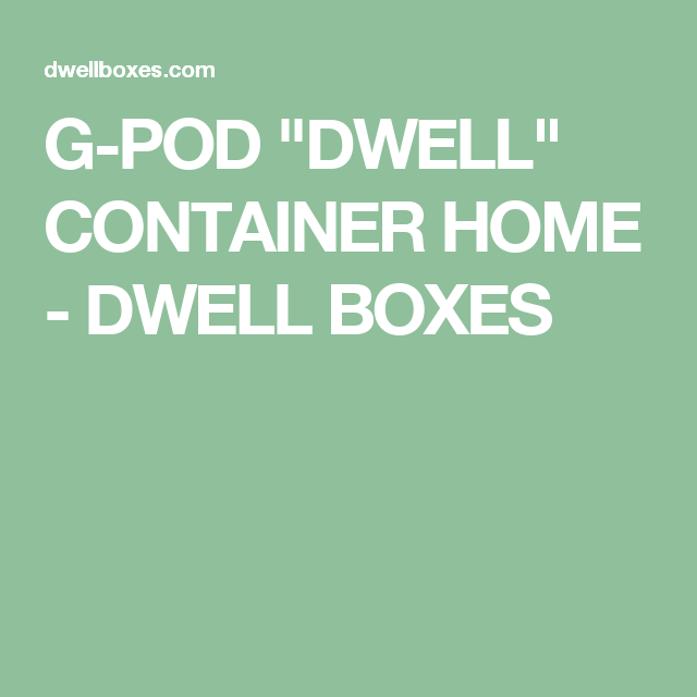 """G-POD """"DWELL"""" CONTAINER HOME"""