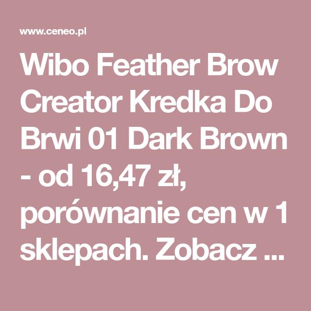 Wibo Feather Brow Creator Kredka Do Brwi 01 Dark Brown Opinie I Ceny Na Ceneo Pl