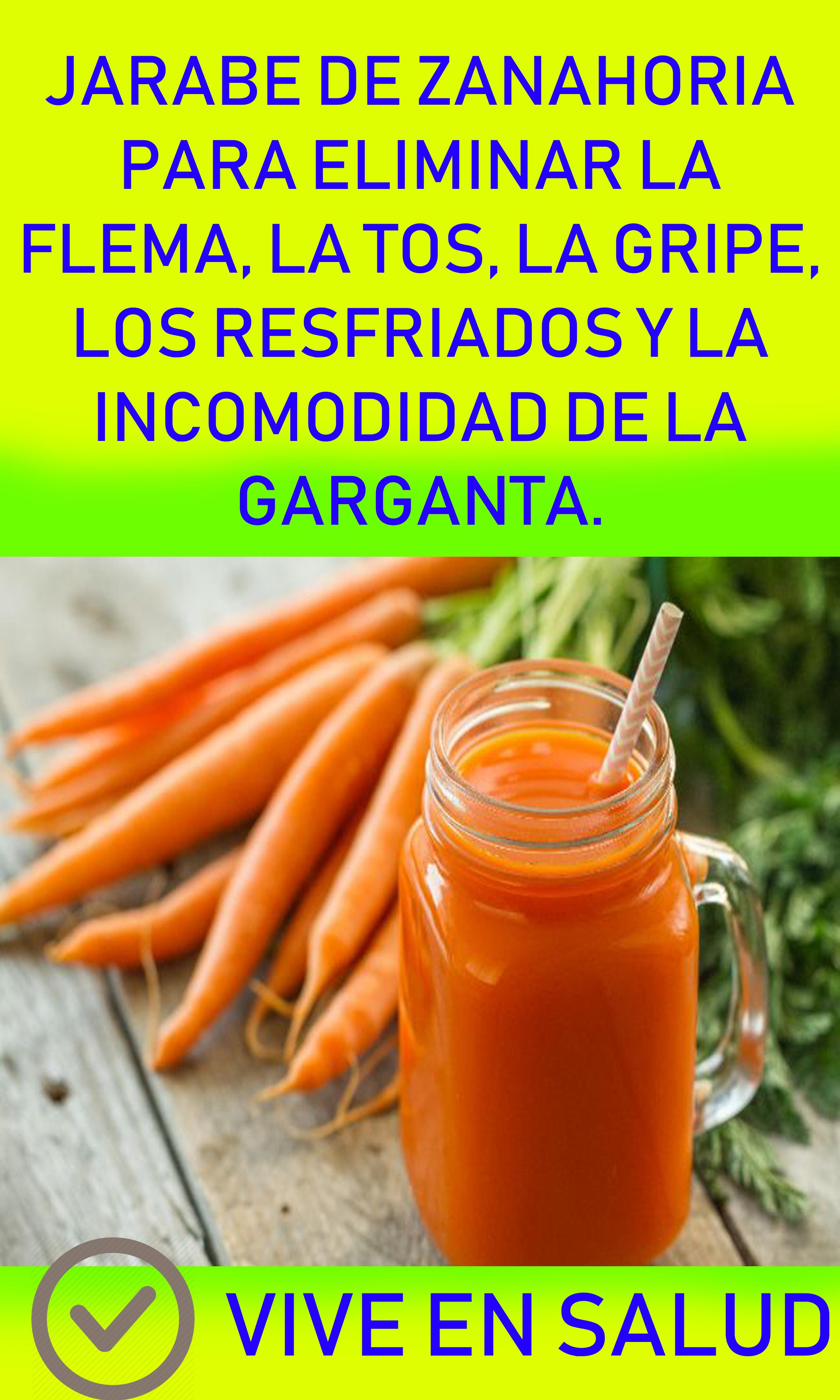 Jarabe De Zanahoria Para Eliminar La Flema La Tos Receta Para La Tos Remedios Para La Tos Con Flemas Remedios Para La Tos