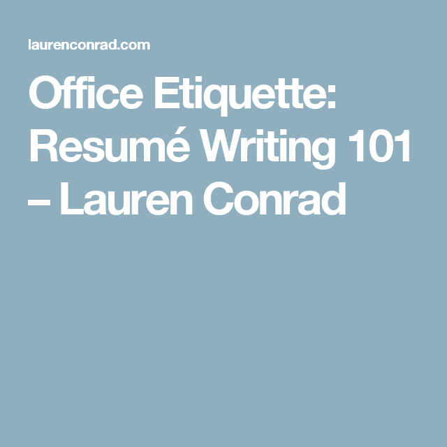 Office Etiquette Resume Writing 101 Etiquette Resume Writing And