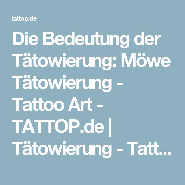 Die Bedeutung der Tätowierung: Möwe Tätowierung - Tattoo Art - TATTOP.de   Tätowierung - Tattoo Art - TATTOP.de