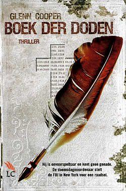 Boek Boek Der Doden Van Glenn Cooper Isbn 9789022996096 Verschenen 2010 Aantal Paginas 312 Boeken Thrillers Spannend Boek