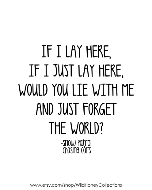 Would You Lie With Me - Snow Patrol - Chasing Cars   Printable Wall Art   Wild Honey Collections