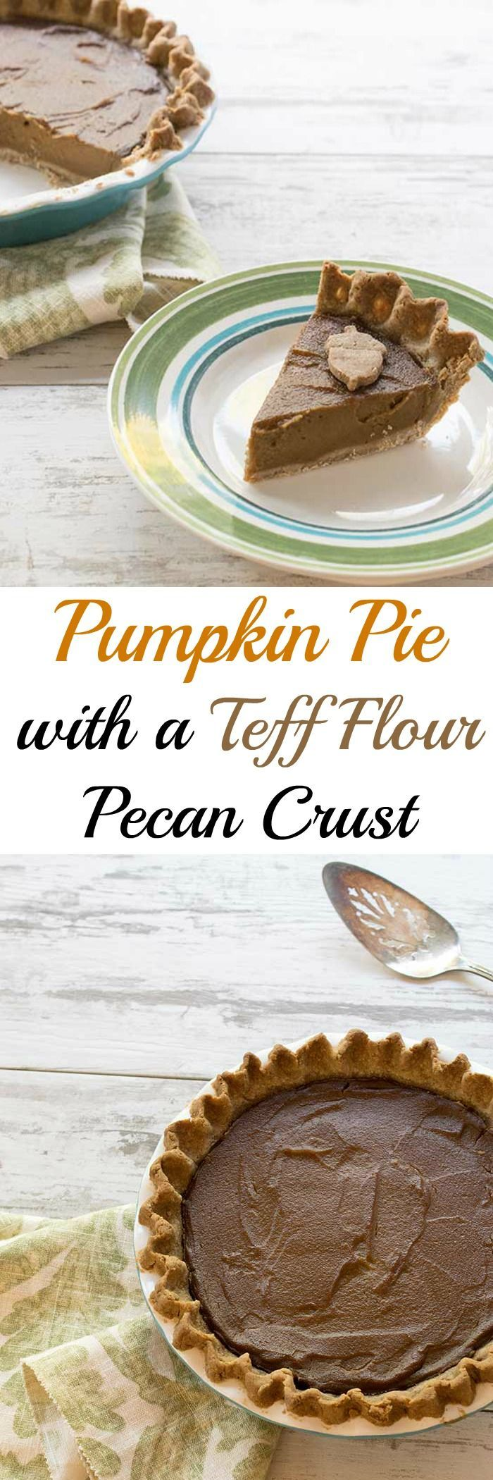 Gluten Free Vegan Pumpkin Pie With A Teff Flour Pecan Crust Recipe Vegan Dessert Recipes Vegan Pumpkin Pie Vegan Holiday Recipes