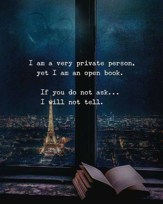 Inspirational Positive Quotes :I'm a very private person.
