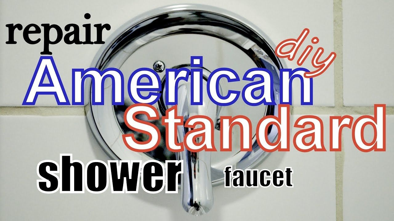 Repair American Standard Shower Faucet Shower Faucet American