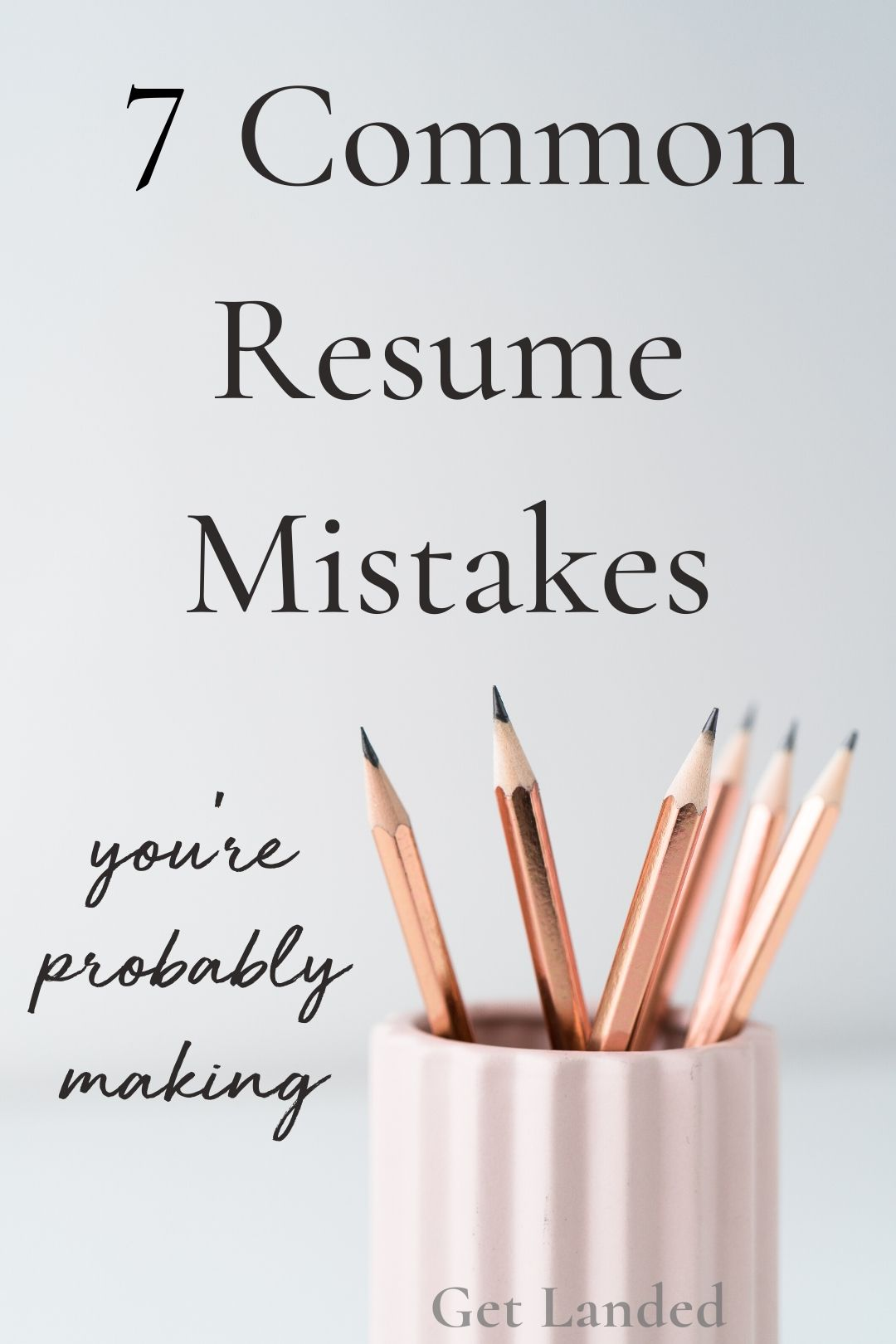 7 Common Resume Mistakes You Can Fix In 10 Minutes Or Less Resume Tips Resume Writing Tips Resume Advice