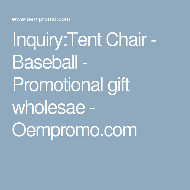 InquiryTent Chair - Baseball - Promotional gift wholesae - Oempromo.com  sc 1 st  Pinterest & Inquiry:Tent Chair - Baseball - Promotional gift wholesae ...