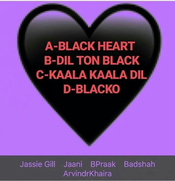 Kro guess tittle🙌 1.Black heart 2.Dil ton Black 3.Kaala Kaala dil 4.Blacko @jassie.gill # ...