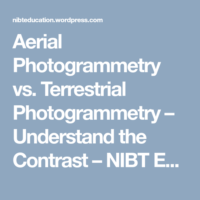 Aerial Photogrammetry Vs Terrestrial Understand The Contrast